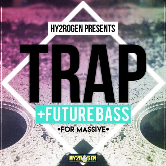 Hy2rogen Trap + Future Bass for Massive