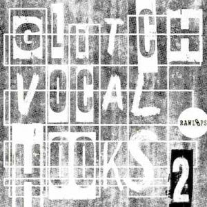 Raw Loops Glitch Vocal Hooks 2