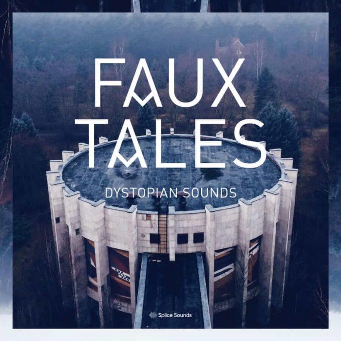 Splice Faux Tales Dystopian Sounds