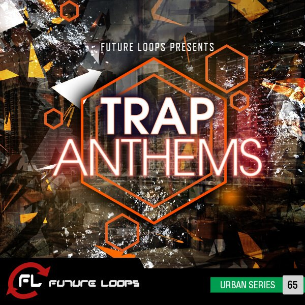 Future Loops Trap Anthems