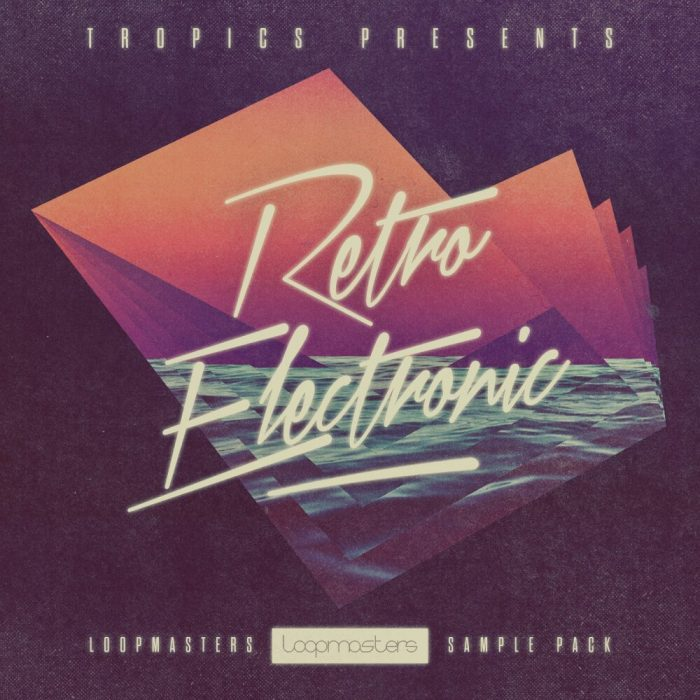 Tropics Retro Electronic sample pack released at Loopmasters