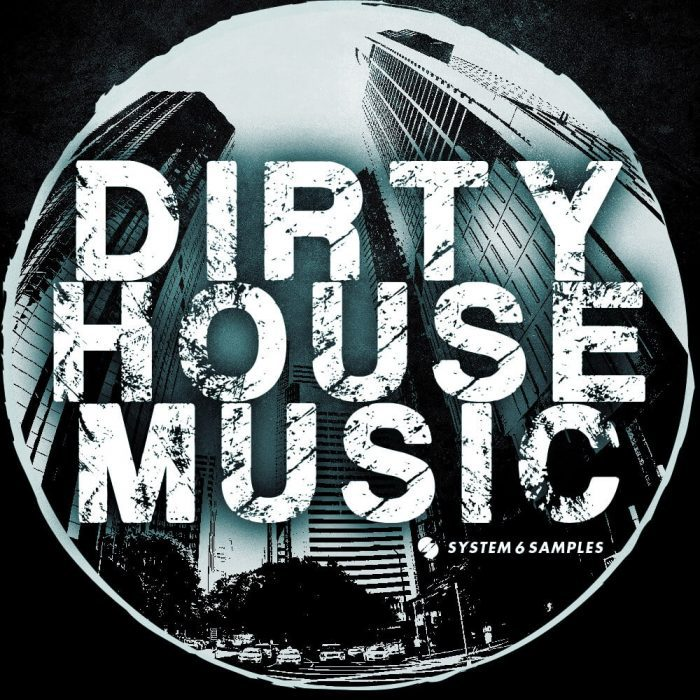 System 6 Samples Dirty House Music