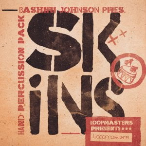 Loopmasters releases Skins Hand Percussion Pack by Bashiri Johnson