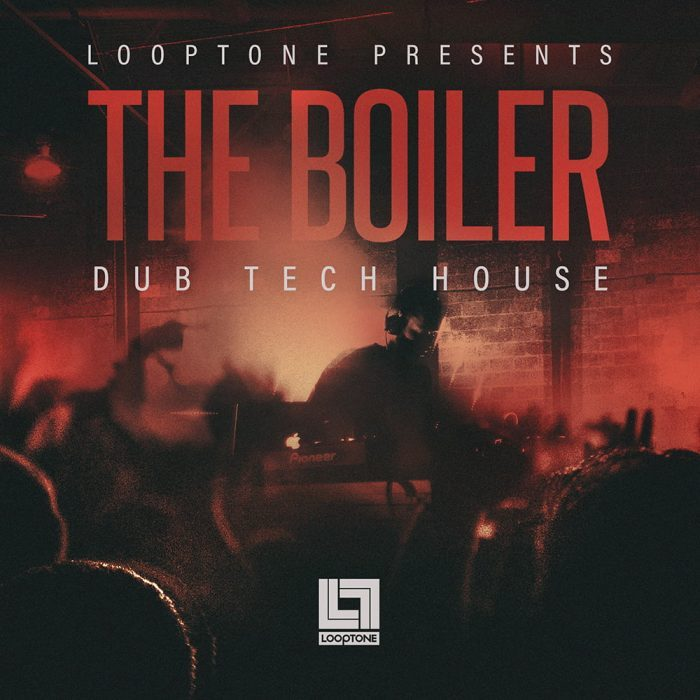 Looptone The Boiler Dub Tech House