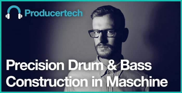 Producertech Precision Drum & Bass Construction in Maschine