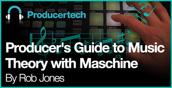 Producertech Producer's Guide to Music Theory with Maschine