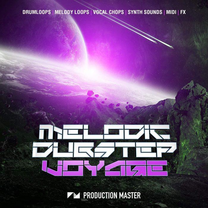 Production Master Melodic Dubstep Voyage