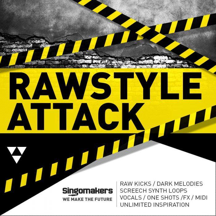 Singomakers Rawstyle Attack