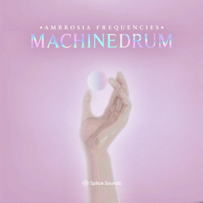 Splice Sounds Machinedrum Ambrosia Frequencies