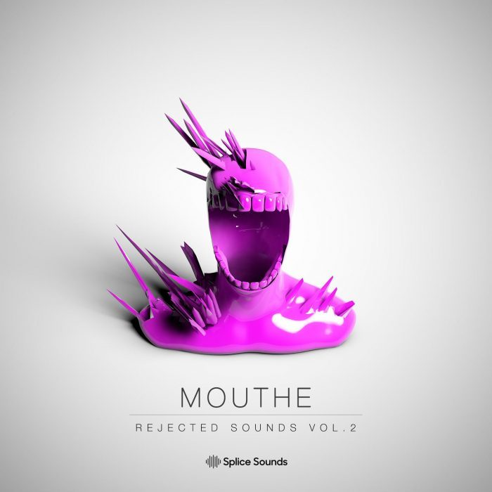 Splice Sounds Mouthe Rejected Sounds Vol 2