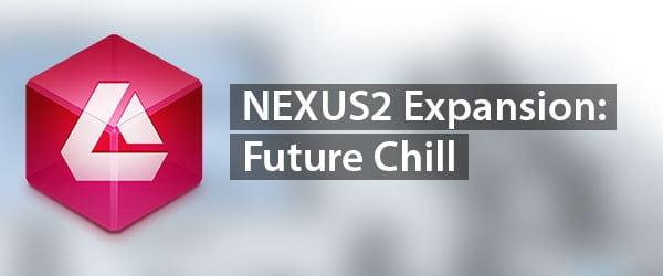 reFX Future Chill for Nexus2