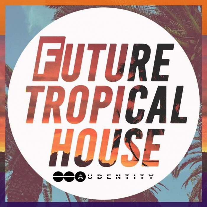 Audentity Future Tropical House