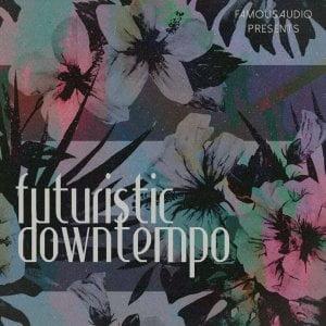 Famous Audio Futuristic Downtempo