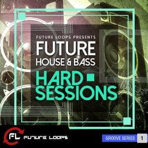 Future Loops Future House & Bass Hard Sessions