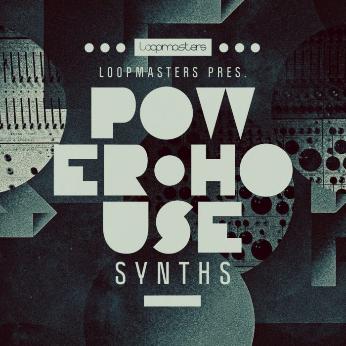 Loopmasters Power House Synths