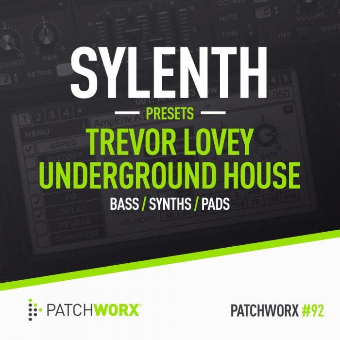 Patchworx Trevor Loveys Underground House for Sylenth