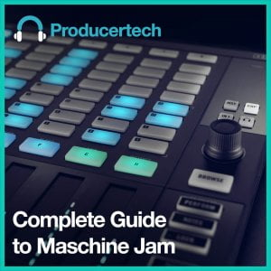 Producertech Complete Guide to Maschine Jam
