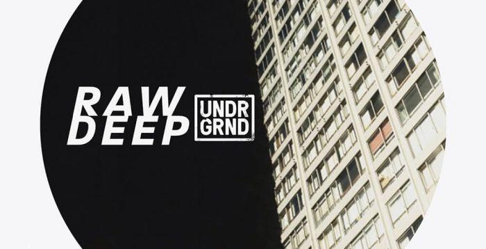 UNDRGRND Sounds Raw Deep
