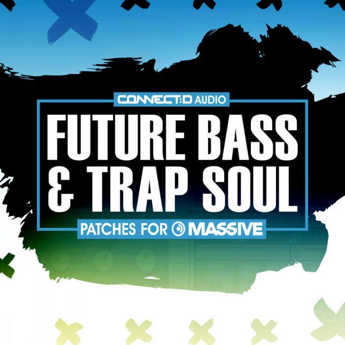 CONNECTD Audio Future Bass & Trap Soul for Massive