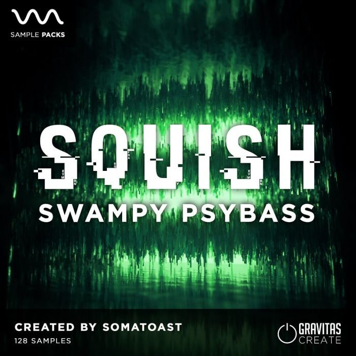 Gravitas Squish Swampy Psybass
