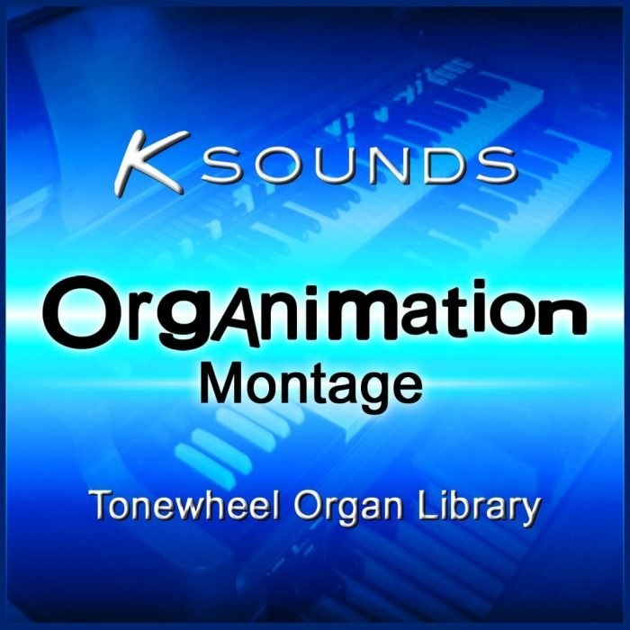 K Sounds Organimation Montage