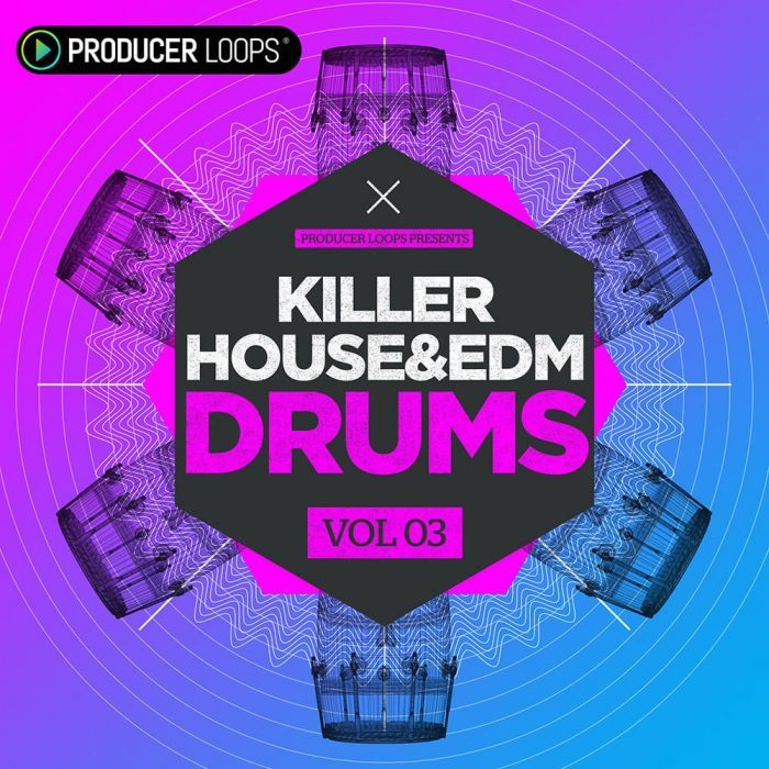 Producer Loops Killer House & EDM Drums Vol 3
