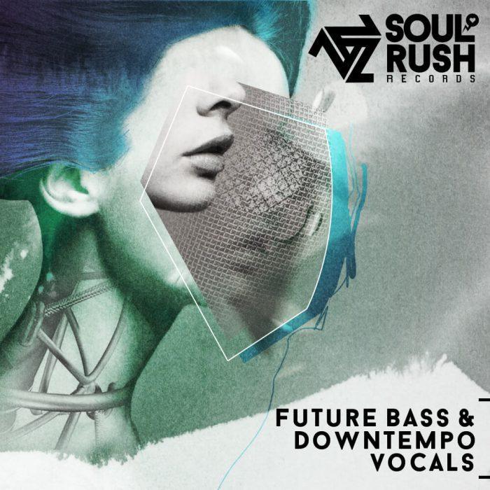 Soul Rush Records Future Bass & Downtempo Vocals