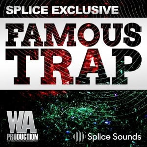 Splice Sounds WA Production Famous Trap