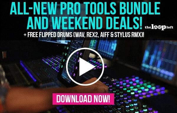The Loop Loft Pro Tools Bundle Weekend Deals
