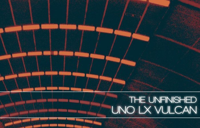 The Unfinished Uno LX Vulcan