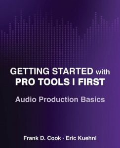 Hal Leonard Getting Started With Pro Tools First Audio Production Basics