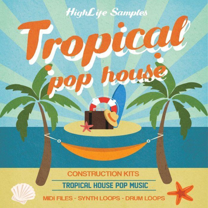 HighLife Samples Tropical Pop House