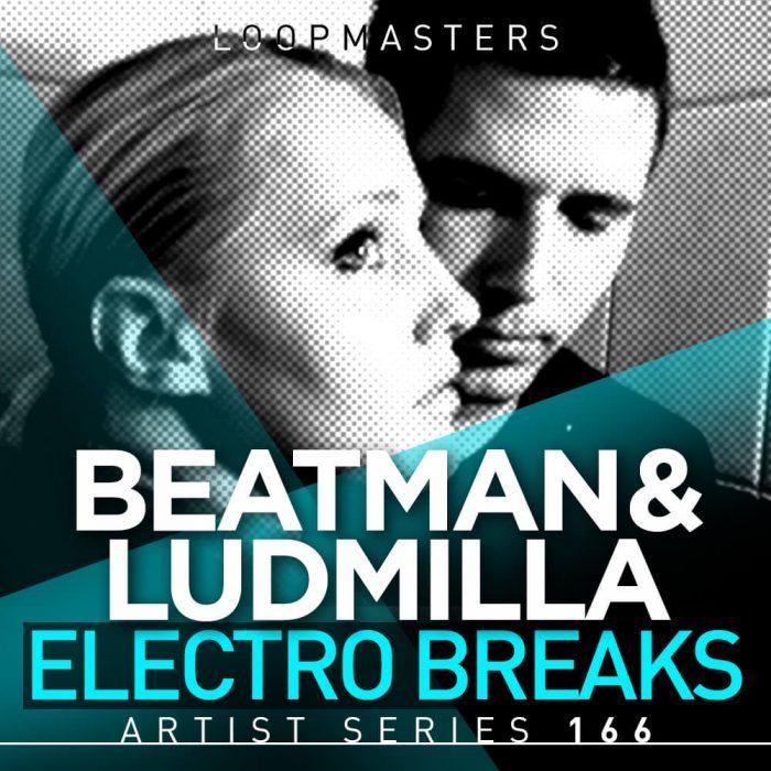 Loopmasters Beatman & Ludmilla Electro Breaks