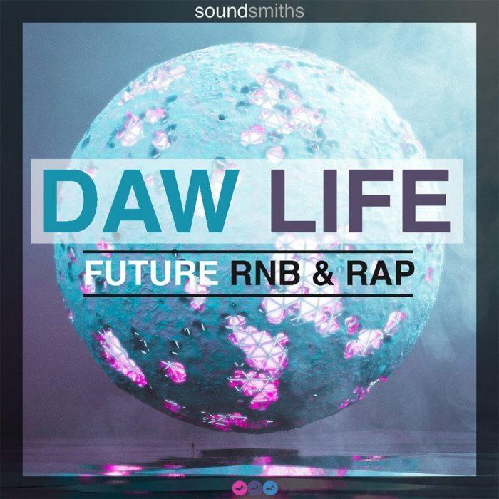 Loopmasters Soundsmiths DAW Life Future RnB & Rap
