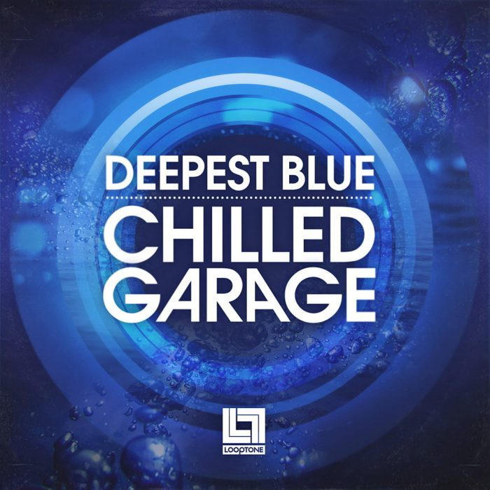 Looptone releases Deepest Blue Chilled Garage