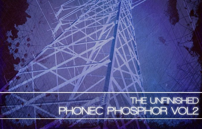 The Unfinished Phonec Phosphor Vol 2