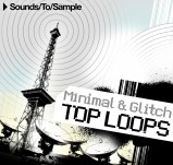 Sounds To Sample Minimal & Glitch Top Loops
