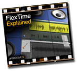 Groove 3 FlexTime Explained