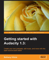 Packt Publishing Getting Started with Audacity 1.3