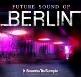 Sounds To Sample Future Sound of Berlin