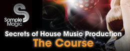Sample Magic Secrets of House Music - The Course