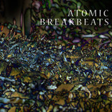 Homegrown Sounds Atomic Breakbeats
