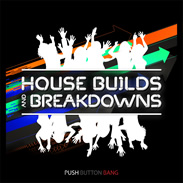 Push Bang Button House Builds and Breakdowns