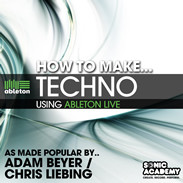 Sonic Academy How To Make Techno Using Ableton Live