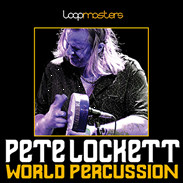 Loopmasters Pete Lockett World Percussion
