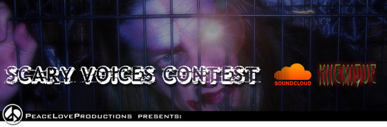 Peace Love Productions Scary Voices Contest