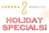 Sonoma Wire Works Holiday Specials