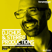 Sample Magic DJ Chus & Stereo Productions: 10 Years of Iberican Grooves