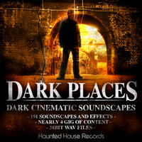 Haunted House Records Dark Places: Dark Cinematic Soundscapes