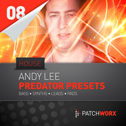 Patchworx 08 Andy Lee House Predator Presets